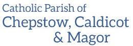 Catholic Parishes of Chepstow, Caldicot & Magor